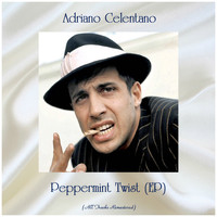 Adriano Celentano - Peppermint Twist (EP) (All Tracks Remastered)