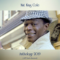 Nat King Cole - Anthology 2019 (All Tracks Remastered)