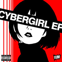 Flow - Cybergirl EP (Explicit)