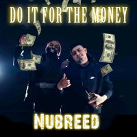 NuBreed - Do It for the Money (Explicit)