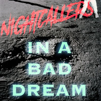 NIGHTCALLERS - In a Bad Dream