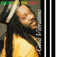 Dennis Brown - Good Vibration