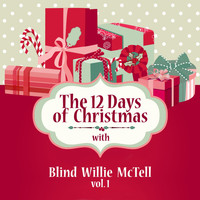 Blind Willie McTell - The 12 Days of Christmas with Blind Willie Mctell, Vol. 1