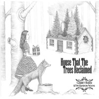 Garret Baker & the Random Nouns - House That the Trees Reclaimed