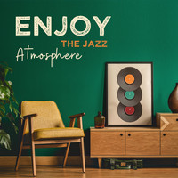 The Jazz Messengers - Enjoy the Jazz Atmosphere: Relaxing Instrumental Jazz Music