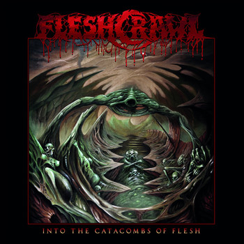 Fleshcrawl - Into the Catacombs of Flesh (Explicit)