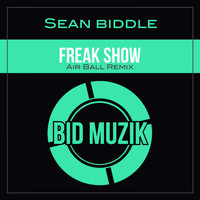 Sean Biddle - Freakshow (Airball Remix)