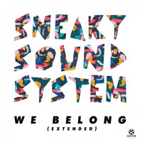 Sneaky Sound System - We Belong (Full Vocal Extended Mix)