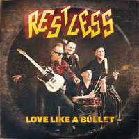 Restless - Love Like a Bullet