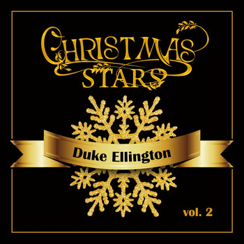 Duke Ellington - Christmas Stars: Duke Ellington, Vol. 2