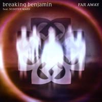 Breaking Benjamin - Far Away