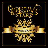 The Ames Brothers - Christmas Stars: The Ames Brothers