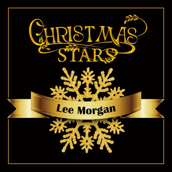 Lee Morgan - Christmas Stars: Lee Morgan