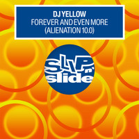 DJ Yellow - Forever and Even More (Alienation 10.0)