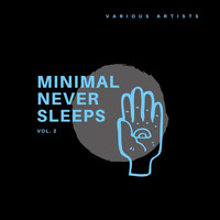 Various Artists - Minimal Never Sleeps, Vol. 2