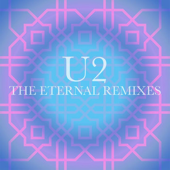 U2 - The Eternal Remixes