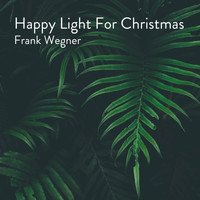 Frank Wegner - Happy Light For Christmas