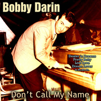 Bobby Darin - Don't Call My Name