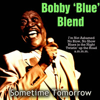 Bobby 'Blue' Bland - Sometime Tomorrow