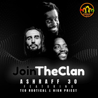Ashraff 30 feat. Teo Rootical & High Priest - Join the Clan
