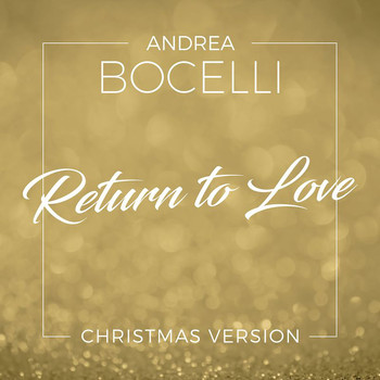Andrea Bocelli - Return To Love (Christmas Version)