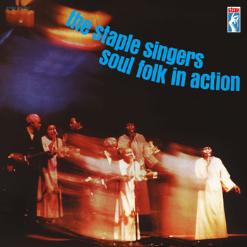 The Staple Singers - Soul Folk In Action