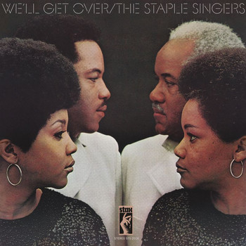 The Staple Singers - We'll Get Over