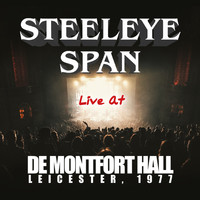 Steeleye Span - Live At De Montfort Hall, Leicester 1977