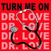 Oliver Riton - Turn Me On (Dr. Love) (Original Radio Version & Remix)