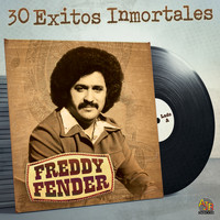 Freddy Fender - 30 Exitos Inmortales