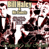 Bill Haley & His Comets - Tonight's the Night