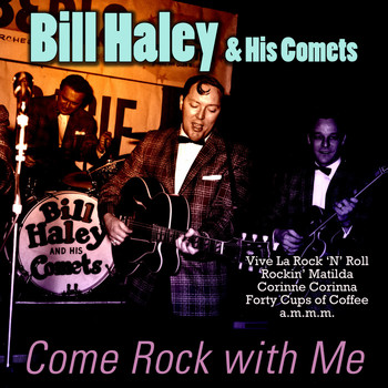 Bill Haley & His Comets - Come Rock with Me