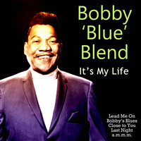 Bobby 'Blue' Bland - It's My Life, Baby