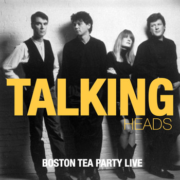 Talking Heads - Talking Heads - Boston Tea Party (Live)
