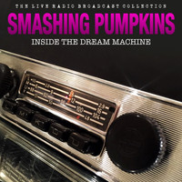 Smashing Pumpkins - Smashing Pumpkins - Inside the Dream Machine