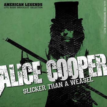 Alice Cooper - ALICE COOPER - SLICKER THAN A WEASEL