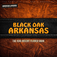 Black Oak Arkansas - BLACK OAK ARKANSAS - KING BISCUIT HOUR
