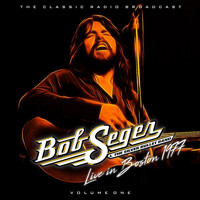 Bob Seger - BOB SEGER - BOSTON 77  VOLUME 1