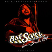 Bob Seger - BOB SEGER - BOSTON 77  VOLUME 2