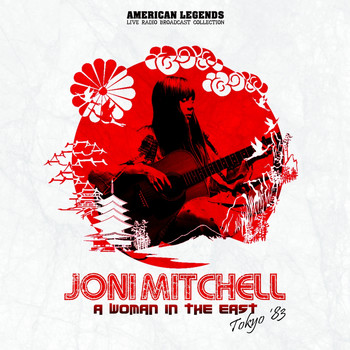 Joni Mitchell - JONI MITCHELL - A WOMAN IN THE EAST