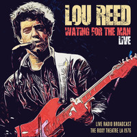 Lou Reed - LOU REED - WAITING FOR THE MAN LIVE