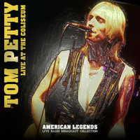 Tom Petty - TOM PETTY - LIVE AT THE COLISEUM