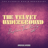 Velvet Underground - VELVET UNDERGROUND - BOSTON TEA PARTY