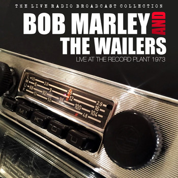 BOB MARLEY AND THE WAILERS - Bob Marley and The Wailers - Live At The Record Plant '73