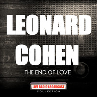 Leonard Cohen - Leonard Cohen - The End Of Love