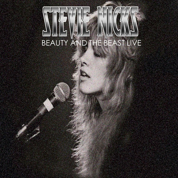 Stevie Nicks - Stevie Nicks - Beauty and the Beast (Live)