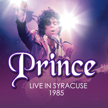 Prince - Prince - Live In Syracuse - March 30th 1985