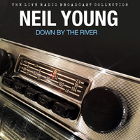 Neil Young - Neil Young - Down By The River