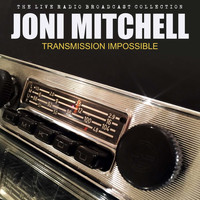 Joni Mitchell - Joni Mitchell - Transmission Impossible