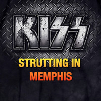 Kiss - Kiss - Strutting In Memphis (Live)